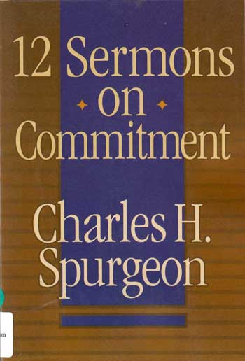 12 Sermons on commitment (Pastoral Helps) by Charles H. Spurgeon.Picture