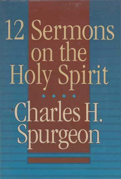 12 Sermons on the Holy Spirit (Pastoral Helps) by Charles H. Spurgeon.Picture