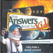 The answers book for kids volume 5 : 20 questions from kids on space and astronomy by Ken Ham & Bodie Hodge.