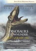 PictureDinosaurs downunder (DVD) : Part 1 [of 3] : Jurassic Ark (Wonders without number video series) by David Rives and John Mackay.