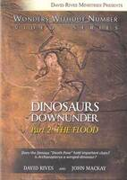Dinosaurs downunder (DVD) : Part 2 [of 3] : The Flood (Wonders without number video series) / David Rives and John Mackay.Picture