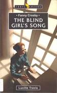Fanny Crosby : the blind girl's song (Trail Blazers) by Lucille Travis.