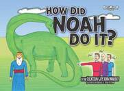 How did Noah do It? (Why 'N' How series) by the Creastion Guy, John Mackay ; illustrated by Rachael & Jacob Petrak.