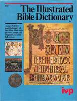 The Illustrated Bible dictionary : Part 1 : Aaron-Golan / organizing editor of The new Bible dictionary, J.D. Douglas ; revision editor, N. Hillyer.
