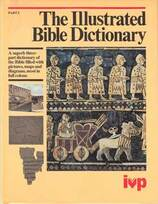 The Illustrated Bible dictionary : Part 3 : Parable-Zuzim / organizing editor of The new Bible dictionary, J.D. Douglas ; revision editor, N. Hillyer.Picture