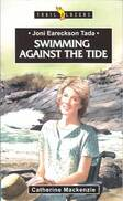 Joni Eareckson Tada : swimming against the tide (Trail Blazers) by Catherine Mackenzie.