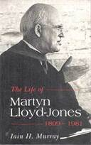 The life of D. Martyn Lloyd-Jones, 1899-1981 by Iain H. Murray.