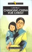 Lottie Moon : changing China for Christ (Trail Blazers) by Nancy Drummond.