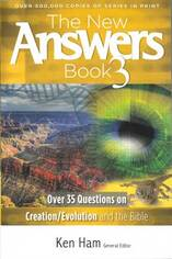 The new answers book 3 : over 35 questions on creation/evolution and the Bible / Ken Ham, general editor.
