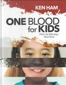 One blood for kids : what the Bible says about race by Ken Ham.